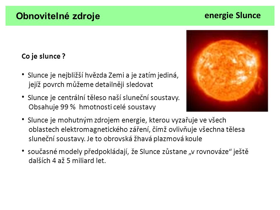 Obnovitelné zdroje energie Slunce Co je slunce