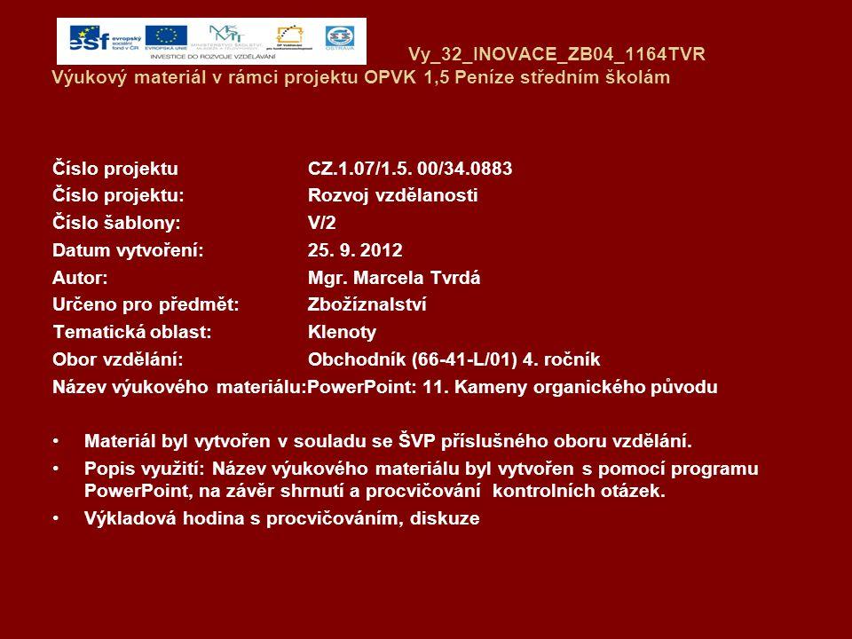 Vy_32_INOVACE_ZB04_1164TVR Výukový materiál v rámci projektu OPVK 1,5 Peníze středním školám