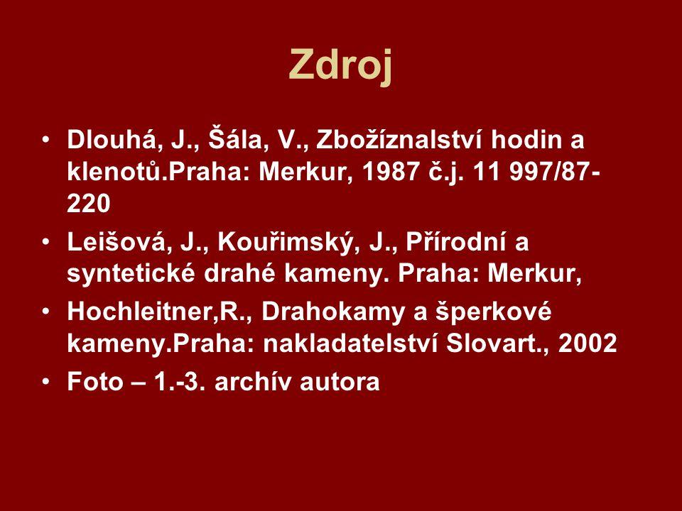 Zdroj Dlouhá, J., Šála, V., Zbožíznalství hodin a klenotů.Praha: Merkur, 1987 č.j. 11 997/87-220.
