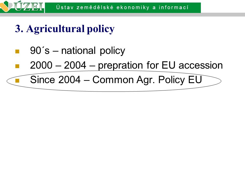 3. Agricultural policy 90´s – national policy