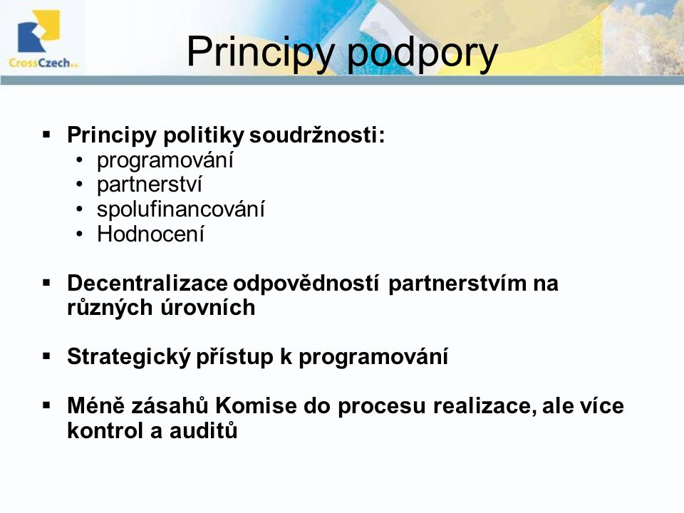 Principy podpory Principy politiky soudržnosti: programování