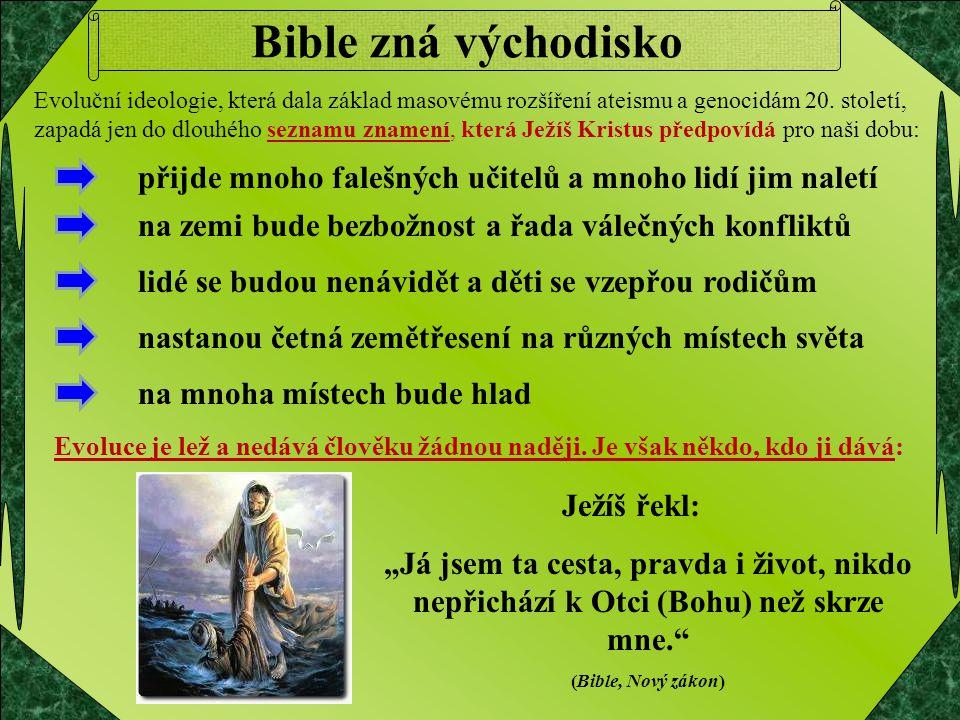Bible zná východisko