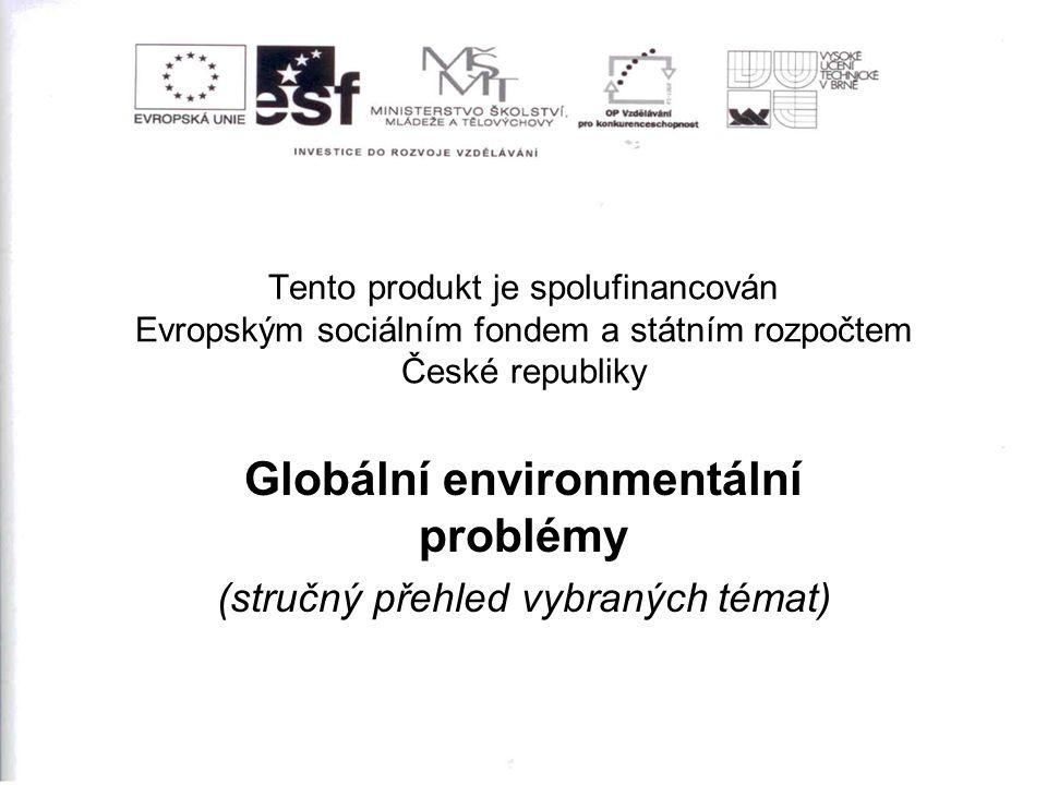 Globální environmentální problémy (stručný přehled vybraných témat)