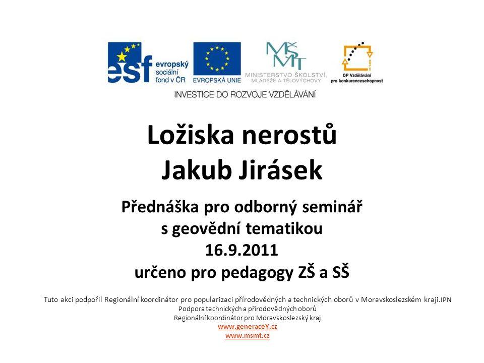 Ložiska nerostů Jakub Jirásek