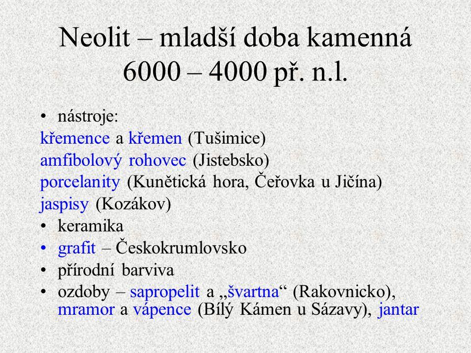 Neolit – mladší doba kamenná 6000 – 4000 př. n.l.