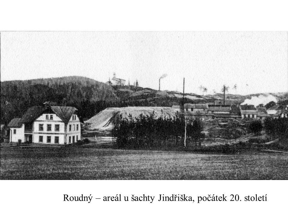 Roudný – areál u šachty Jindřiška, počátek 20. století