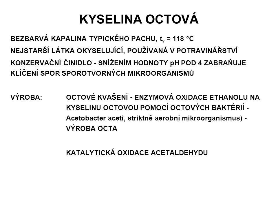 KYSELINA OCTOVÁ BEZBARVÁ KAPALINA TYPICKÉHO PACHU, tv = 118 °C