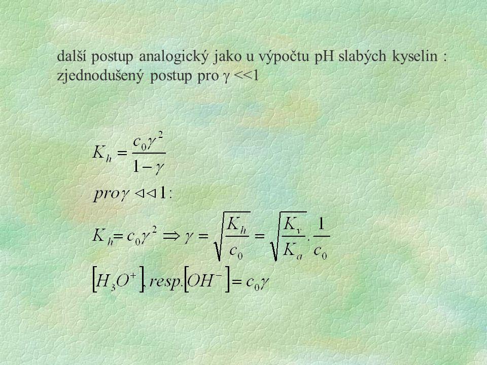 další postup analogický jako u výpočtu pH slabých kyselin :