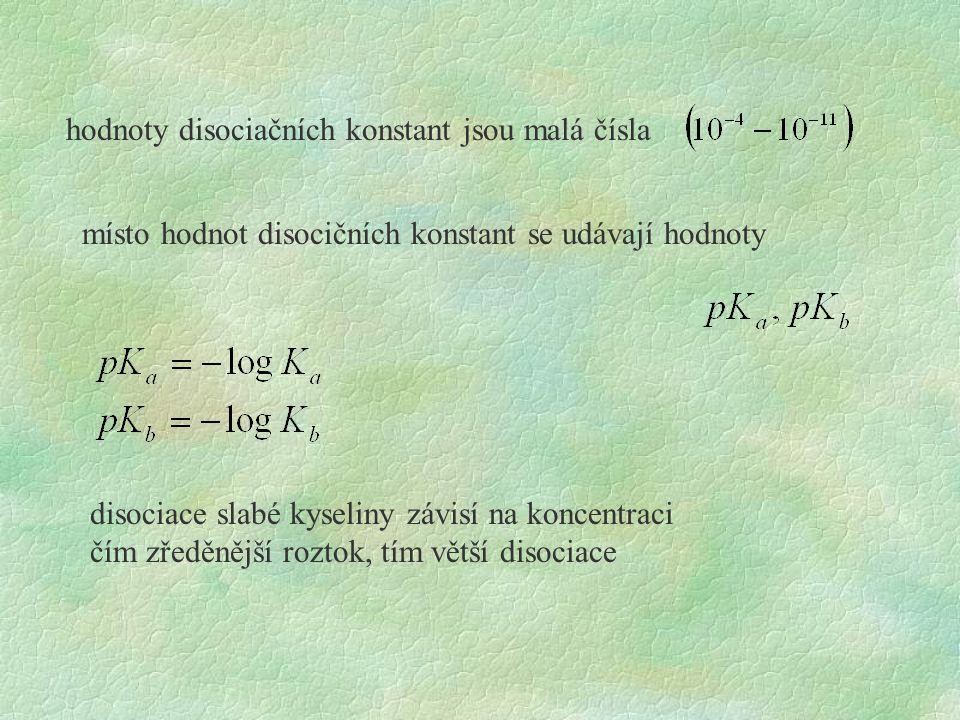 hodnoty disociačních konstant jsou malá čísla