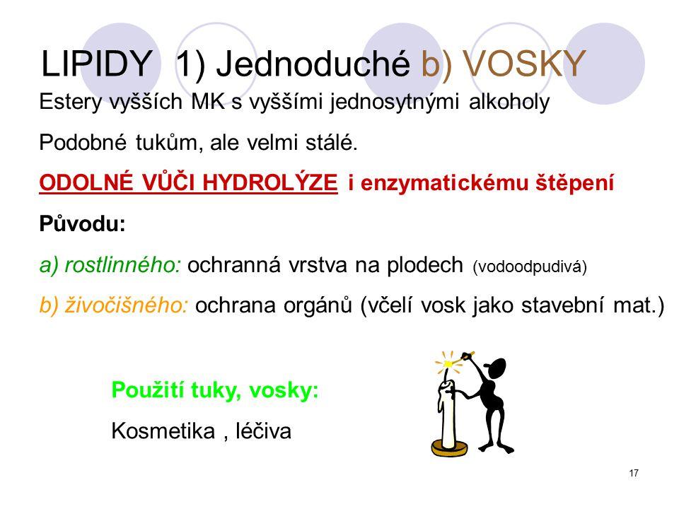 LIPIDY 1) Jednoduché b) VOSKY