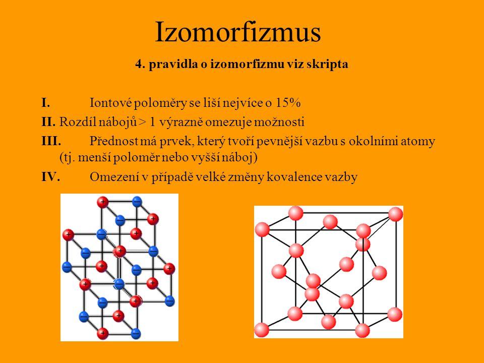 4. pravidla o izomorfizmu viz skripta