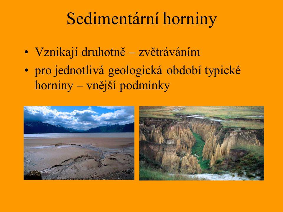 Sedimentární horniny Vznikají druhotně – zvětráváním