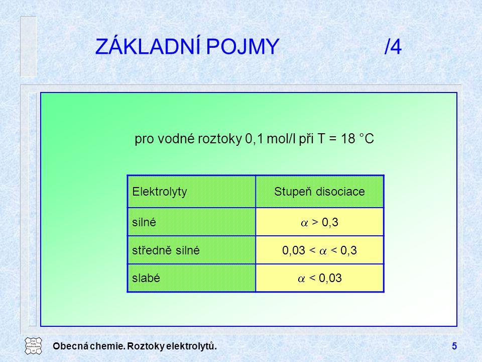 ZÁKLADNÍ POJMY /4 pro vodné roztoky 0,1 mol/l při T = 18 °C
