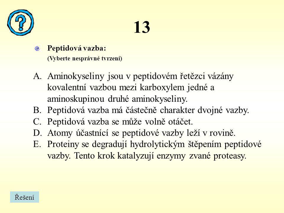13 Peptidová vazba: (Vyberte nesprávné tvrzení)