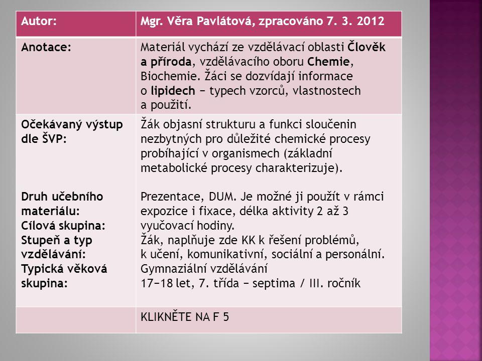 Autor: Mgr. Věra Pavlátová, zpracováno 7. 3. 2012. Anotace: