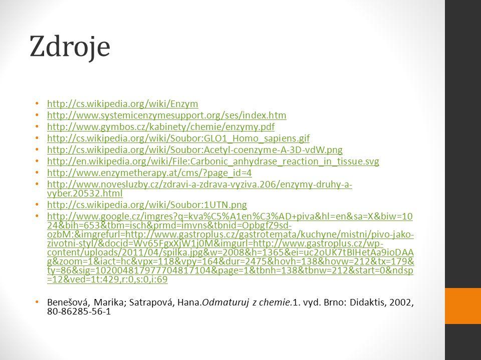 Zdroje http://cs.wikipedia.org/wiki/Enzym