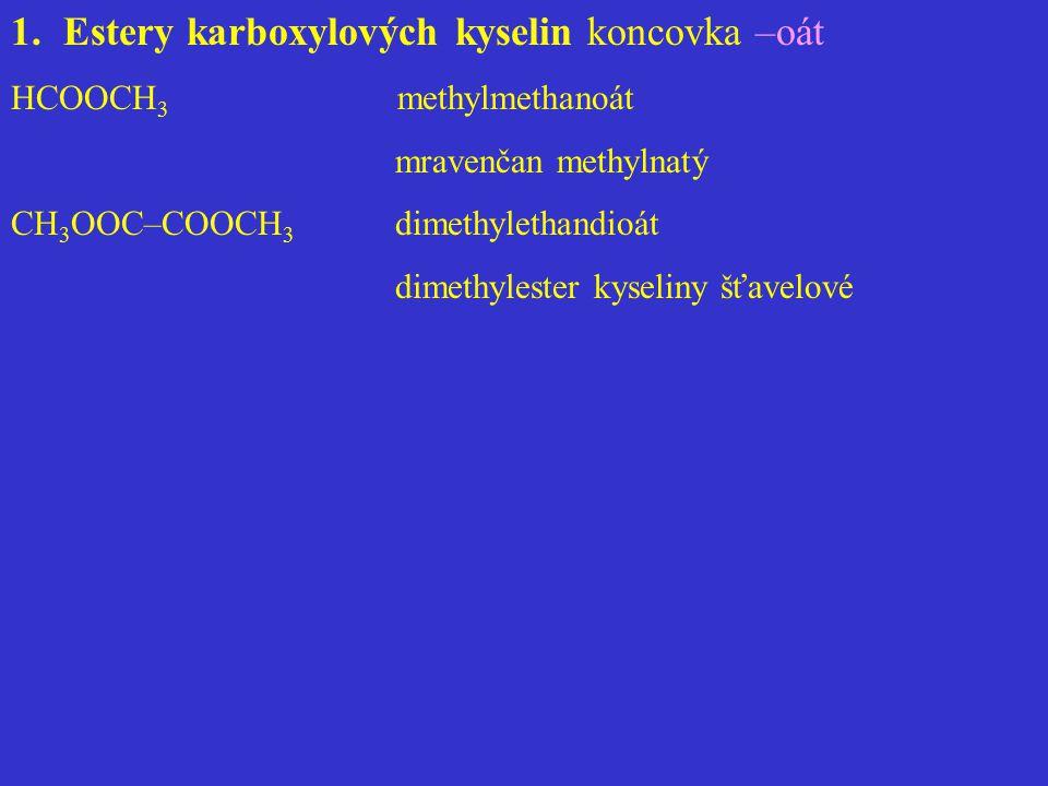 Estery karboxylových kyselin koncovka –oát