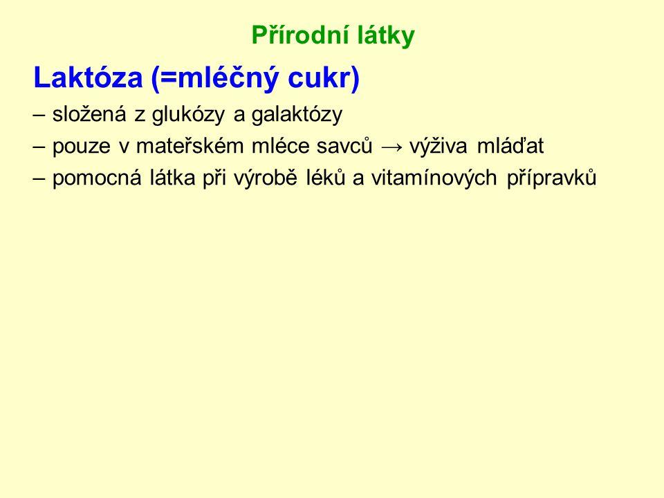 Laktóza (=mléčný cukr)