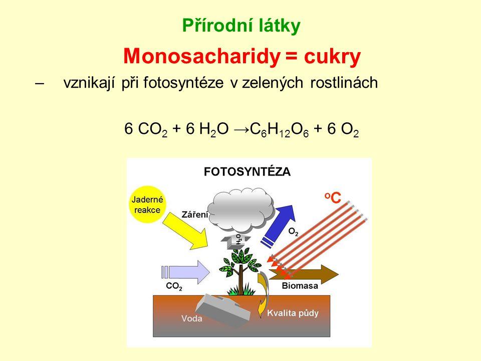 Monosacharidy = cukry Přírodní látky