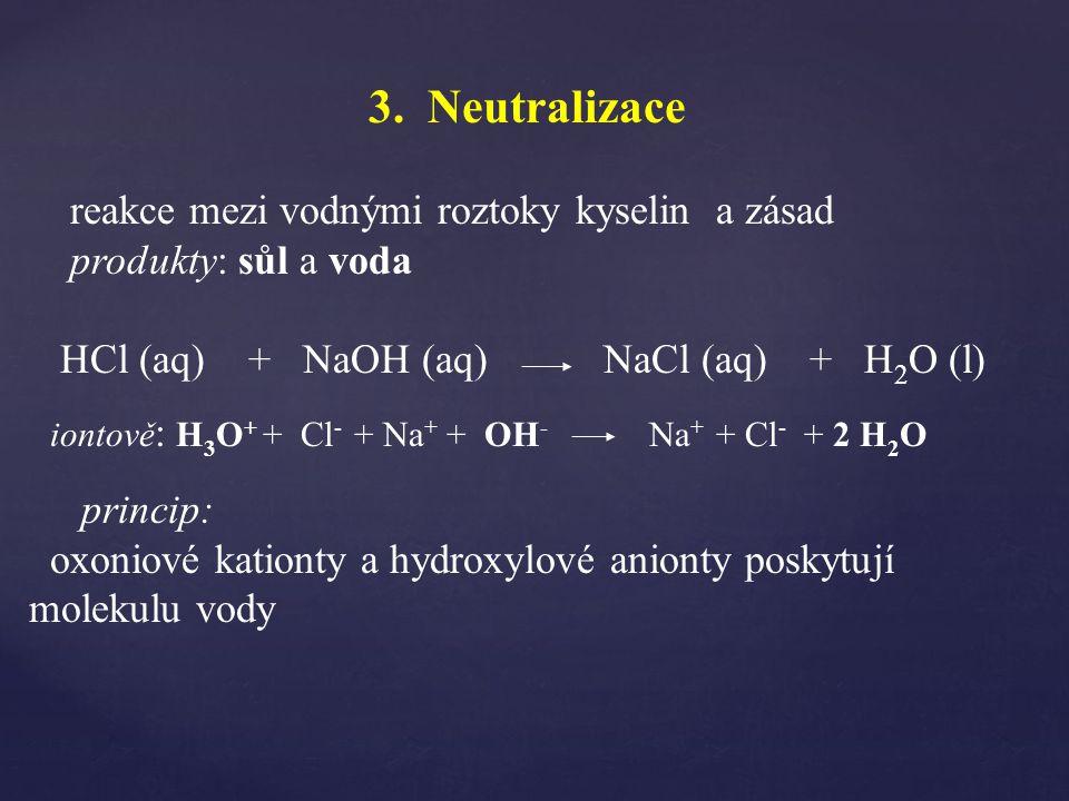 3. Neutralizace reakce mezi vodnými roztoky kyselin a zásad