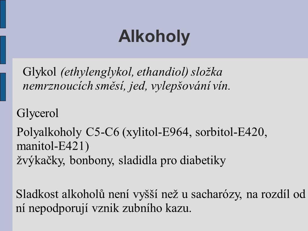 Alkoholy Glykol (ethylenglykol, ethandiol) složka nemrznoucích směsí, jed, vylepšování vín. Glycerol.