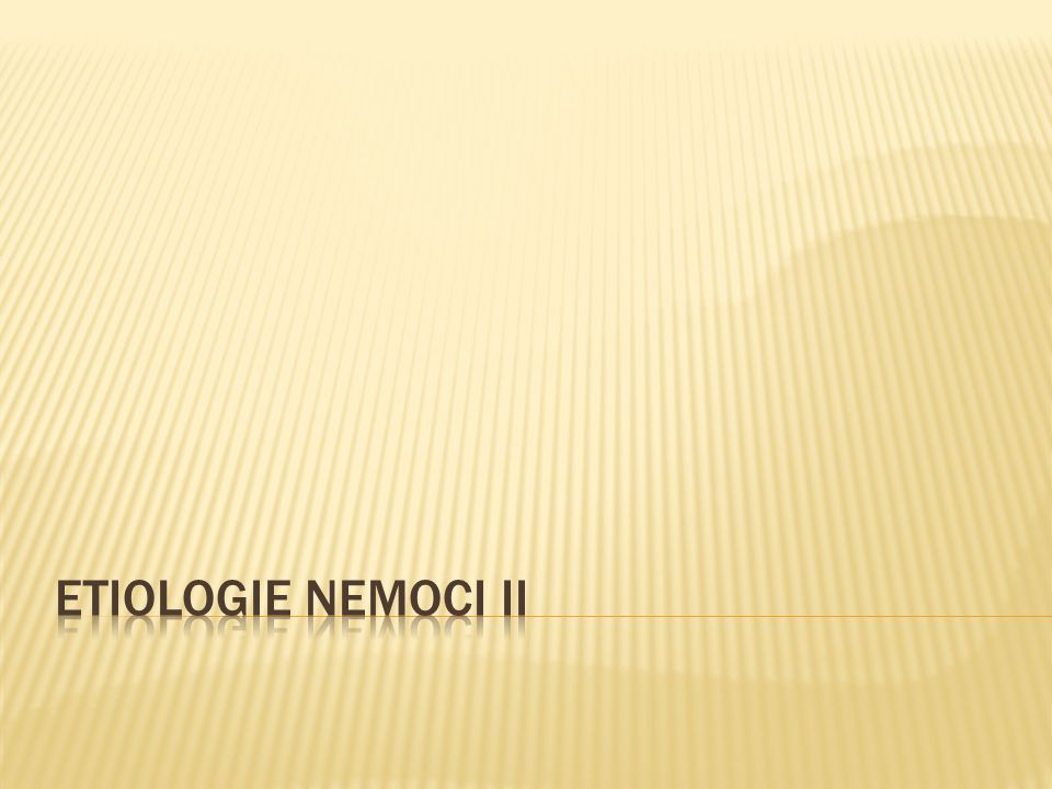 ETIOLOGIE NEMOCI II