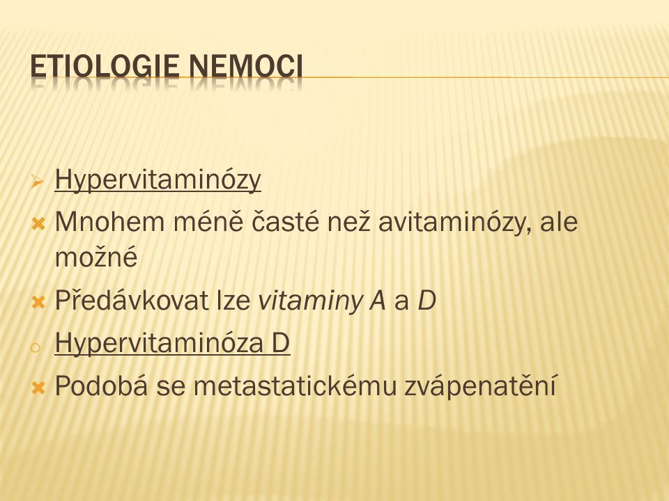 ETIOLOGIE NEMOCI Hypervitaminózy