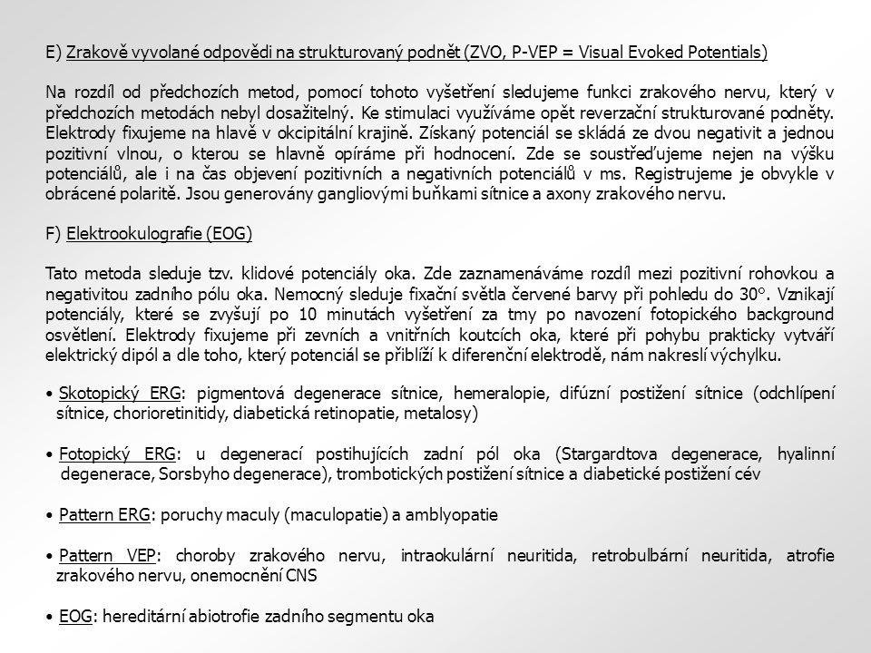 E) Zrakově vyvolané odpovědi na strukturovaný podnět (ZVO, P-VEP = Visual Evoked Potentials)