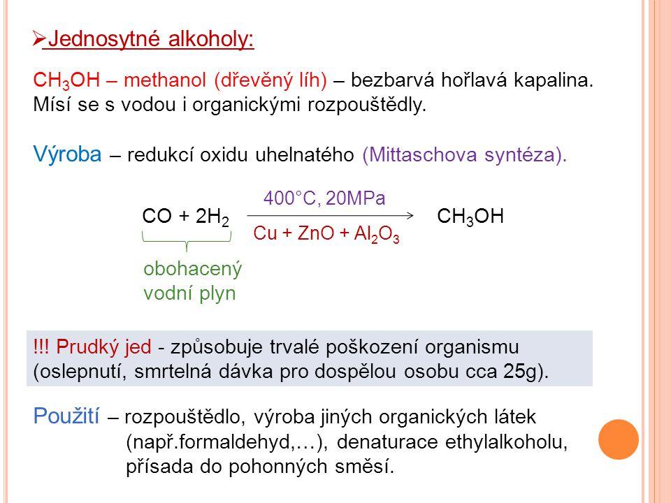Výroba – redukcí oxidu uhelnatého (Mittaschova syntéza).