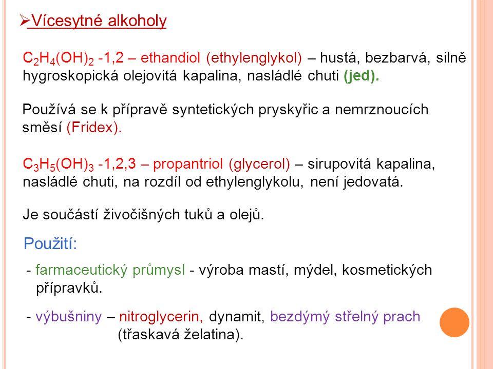 Vícesytné alkoholy Použití:
