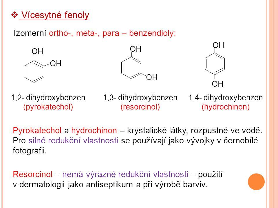 Vícesytné fenoly Izomerní ortho-, meta-, para – benzendioly: