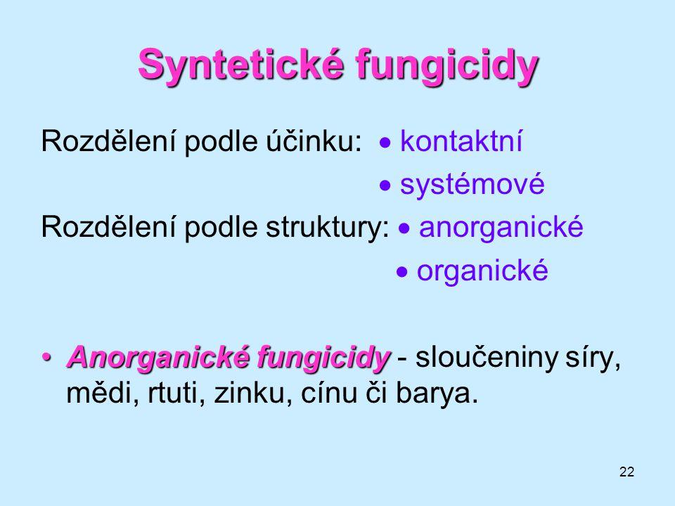 Syntetické fungicidy Rozdělení podle účinku:  kontaktní  systémové