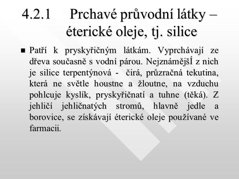 4.2.1 Prchavé průvodní látky – éterické oleje, tj. silice