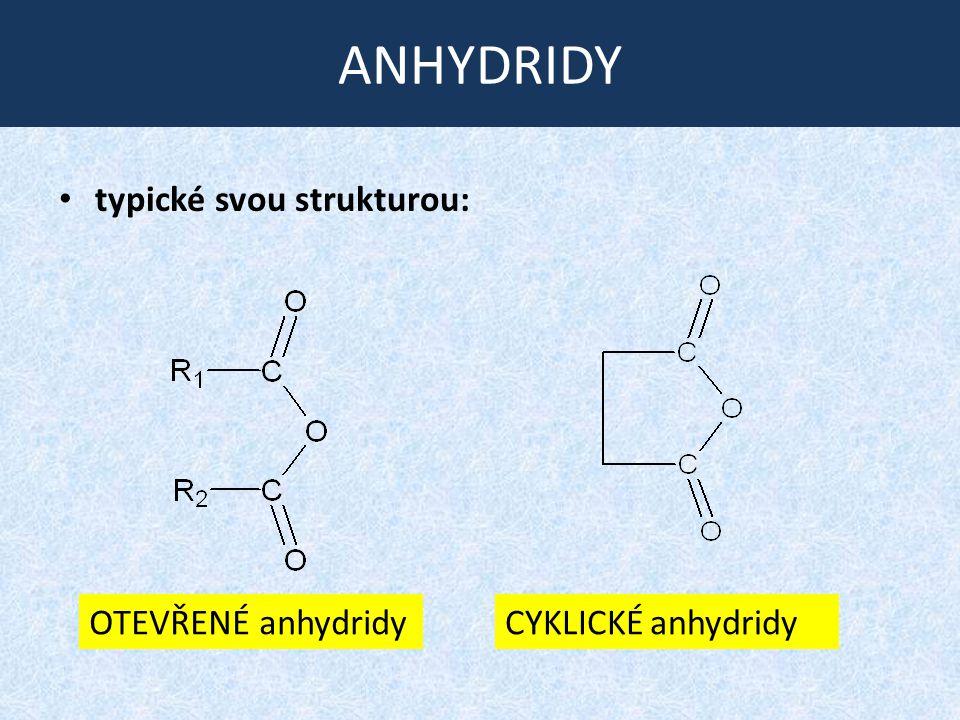 ANHYDRIDY typické svou strukturou: OTEVŘENÉ anhydridy