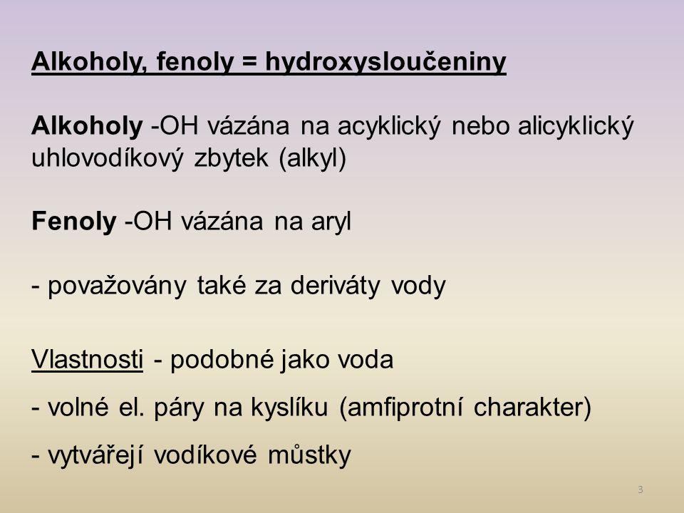 Alkoholy, fenoly = hydroxysloučeniny