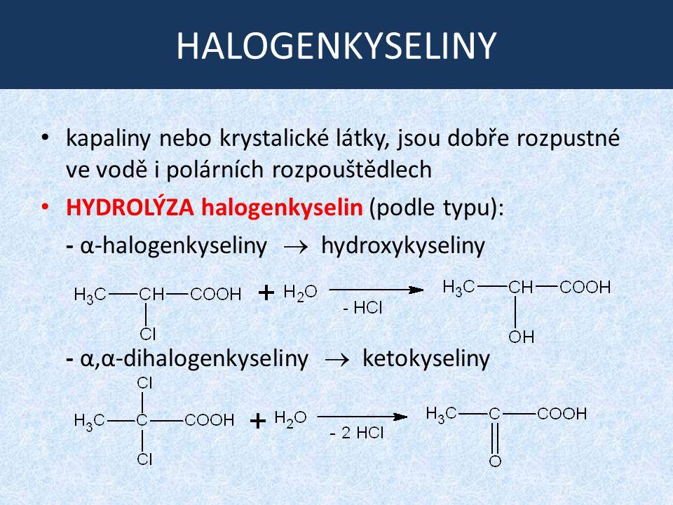 HALOGENKYSELINY kapaliny nebo krystalické látky, jsou dobře rozpustné ve vodě i polárních rozpouštědlech.