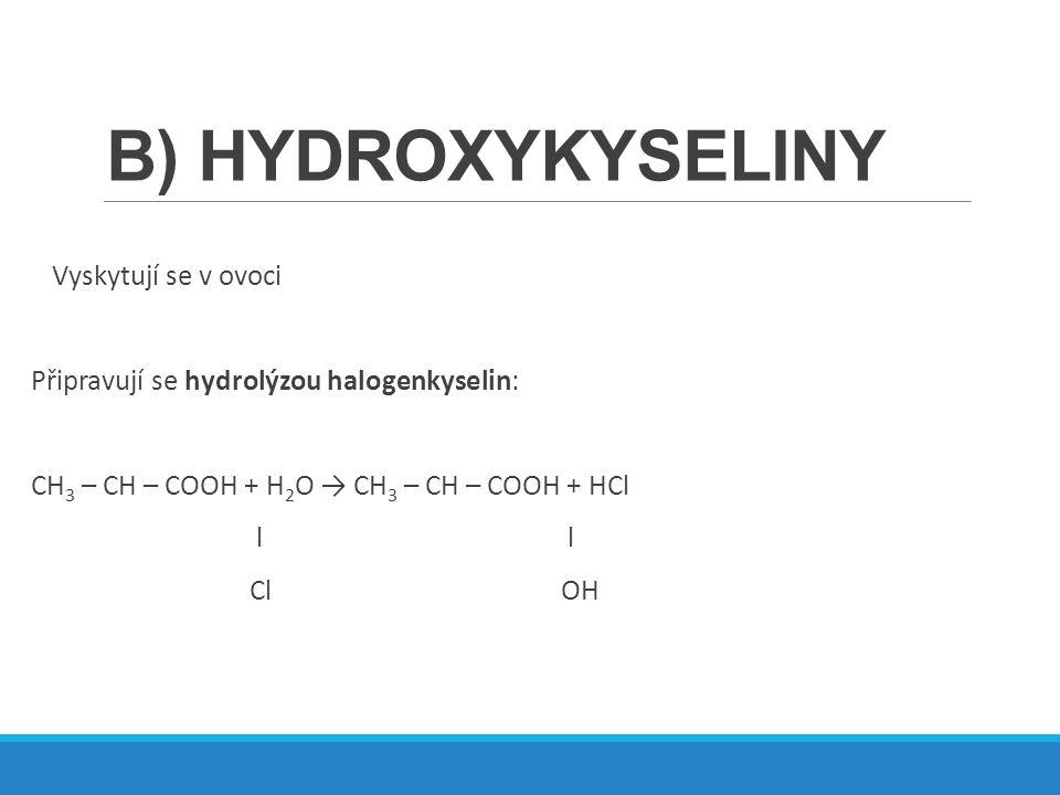 B) HYDROXYKYSELINY Vyskytují se v ovoci