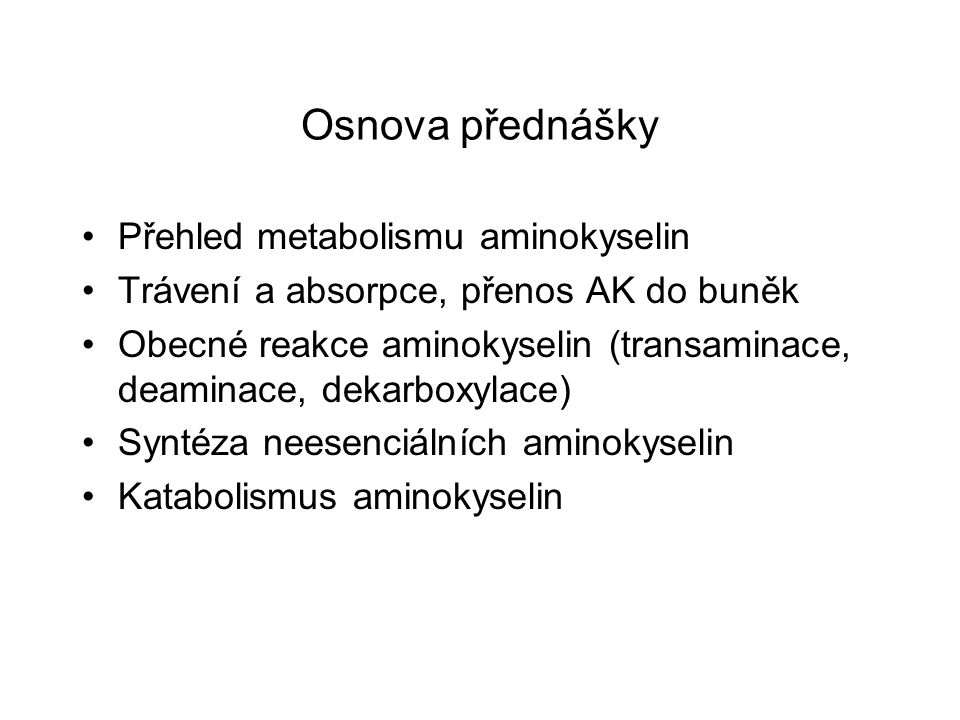 Osnova přednášky Přehled metabolismu aminokyselin