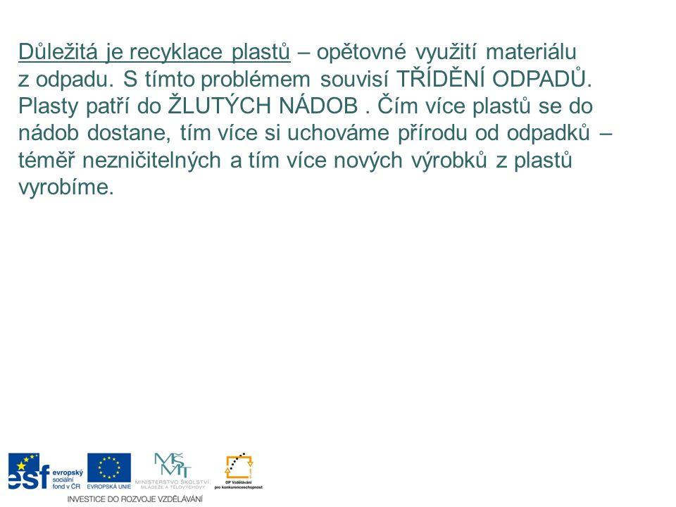 Důležitá je recyklace plastů – opětovné využití materiálu z odpadu