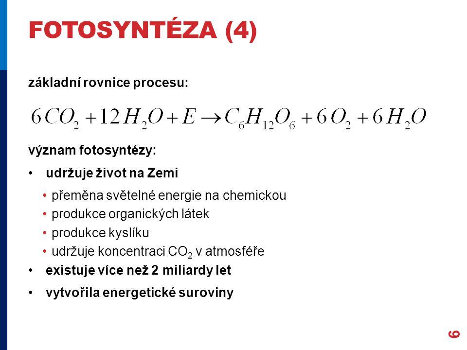 fotosyntéza (4) základní rovnice procesu: význam fotosyntézy: