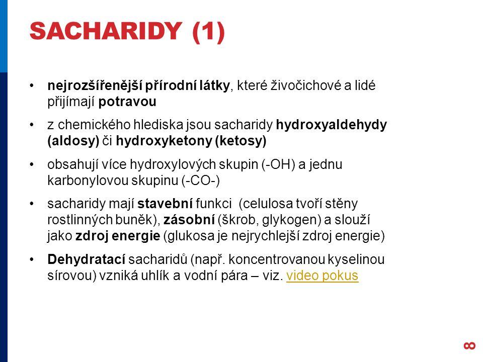 sacharidy (1) nejrozšířenější přírodní látky, které živočichové a lidé přijímají potravou.