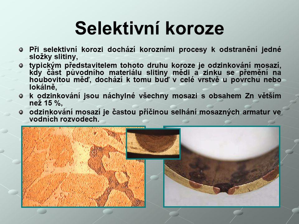 Selektivní koroze Při selektivní korozi dochází korozními procesy k odstranění jedné složky slitiny,