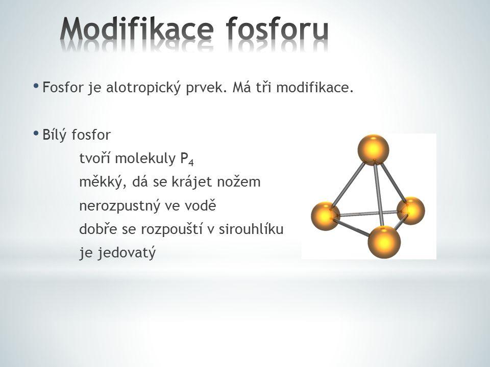 Modifikace fosforu Fosfor je alotropický prvek. Má tři modifikace.
