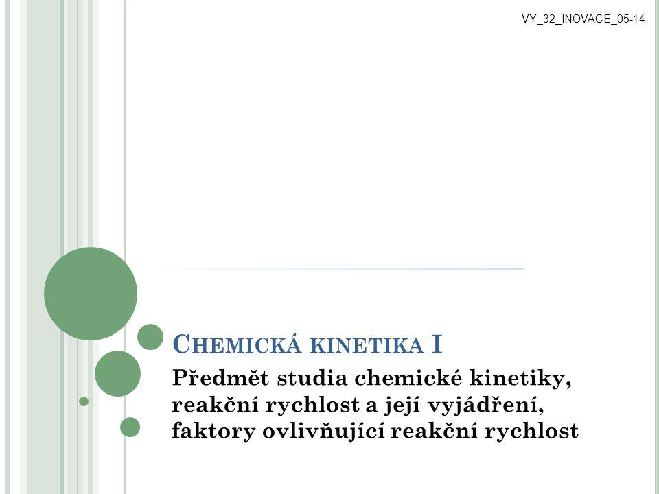 VY_32_INOVACE_05-14 Chemická kinetika I.