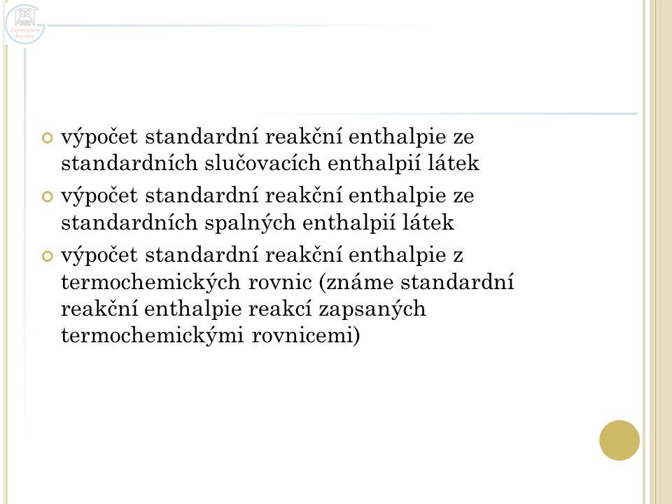 výpočet standardní reakční enthalpie ze standardních slučovacích enthalpií látek