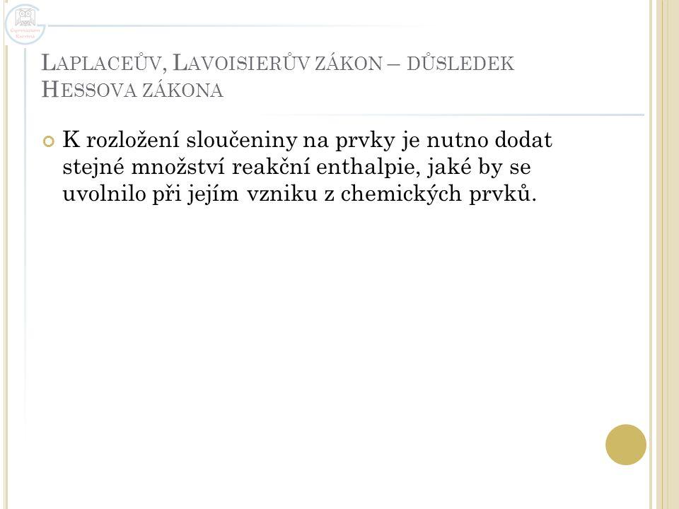 Laplaceův, Lavoisierův zákon – důsledek Hessova zákona