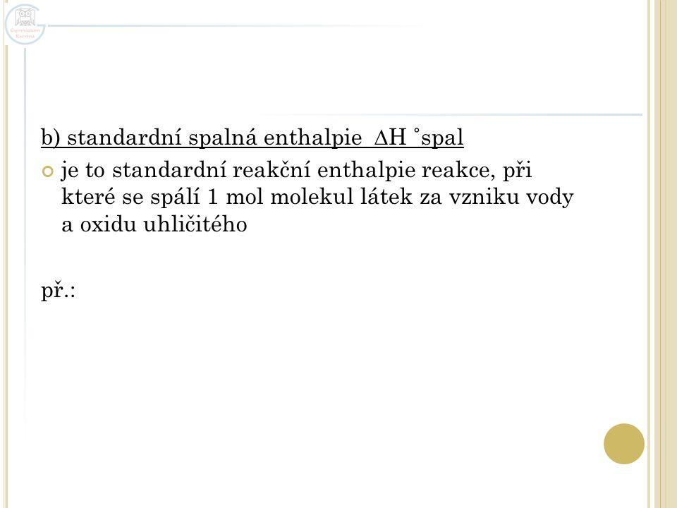 b) standardní spalná enthalpie H ˚spal