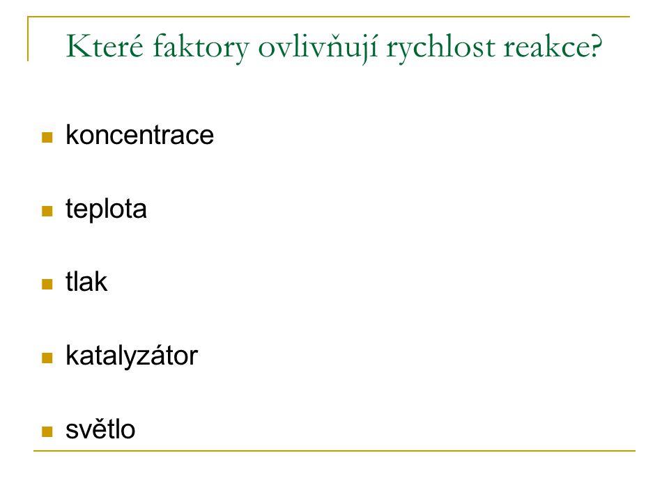 Které faktory ovlivňují rychlost reakce