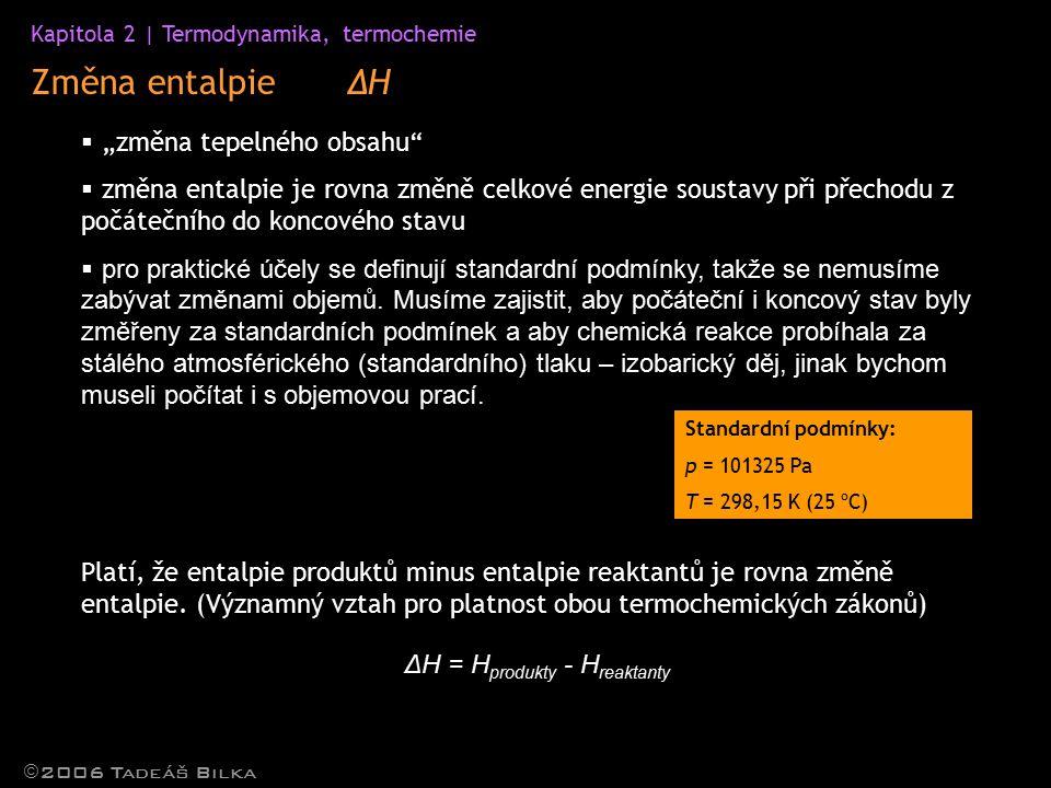 """Změna entalpie ΔH """"změna tepelného obsahu"""