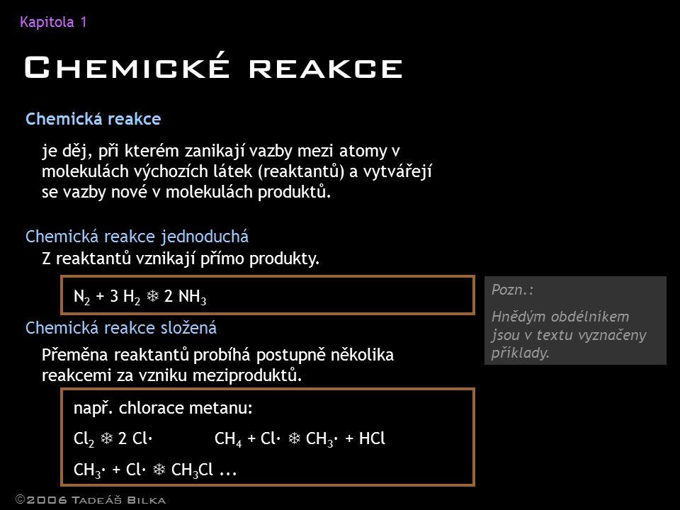 Chemické reakce Chemická reakce
